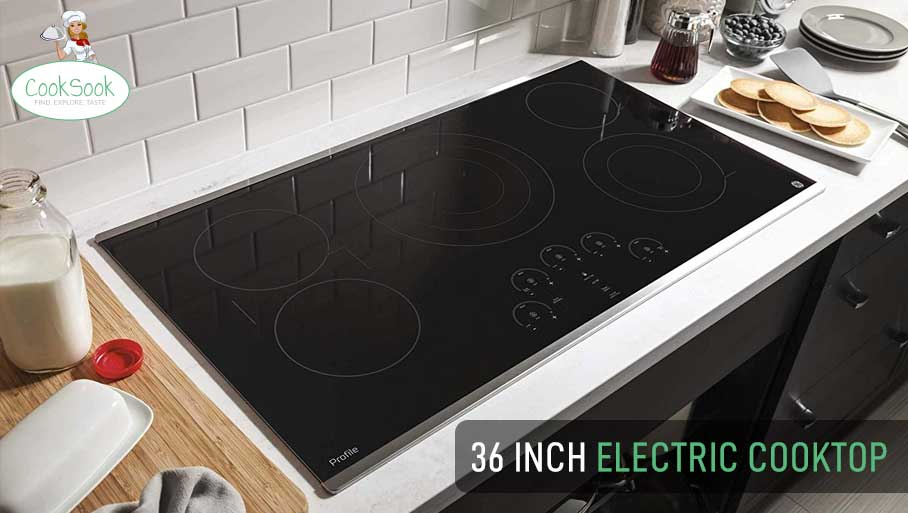 Best 36 Inch Electric Cooktop Reviews